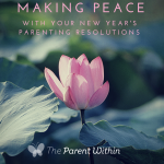 Making Peace With Your New Year's Parenting Resolutions